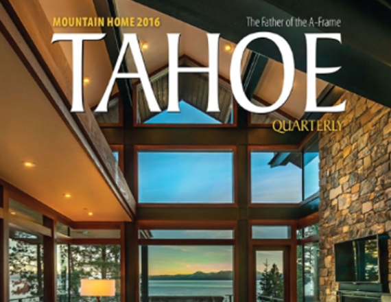 Tahoe Talk, Tahoe Quarterly 2016, Talie Jane Interiors